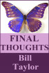 Final Thoughts by Bill Taylor