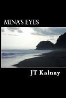 Jt Kalnay - Mina's Eyes