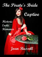 Joan Russell - The Pirate's Bride: Captive (Historic Erotic Romance)