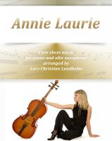 Pure Sheet Music - Annie Laurie Pure sheet music for piano and alto saxophone arranged by Lars Christian Lundholm
