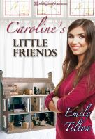 Emily Tilton - Caroline's Little Friends