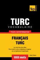 Andrey Taranov - Vocabulaire Français-Turc pour l'autoformation - 9000 mots