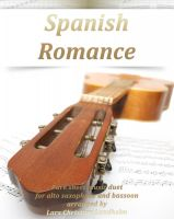 Pure Sheet Music - Spanish Romance Pure sheet music duet for alto saxophone and bassoon arranged by Lars Christian Lundholm