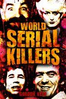 Gordon Kerr - World Serial Killers