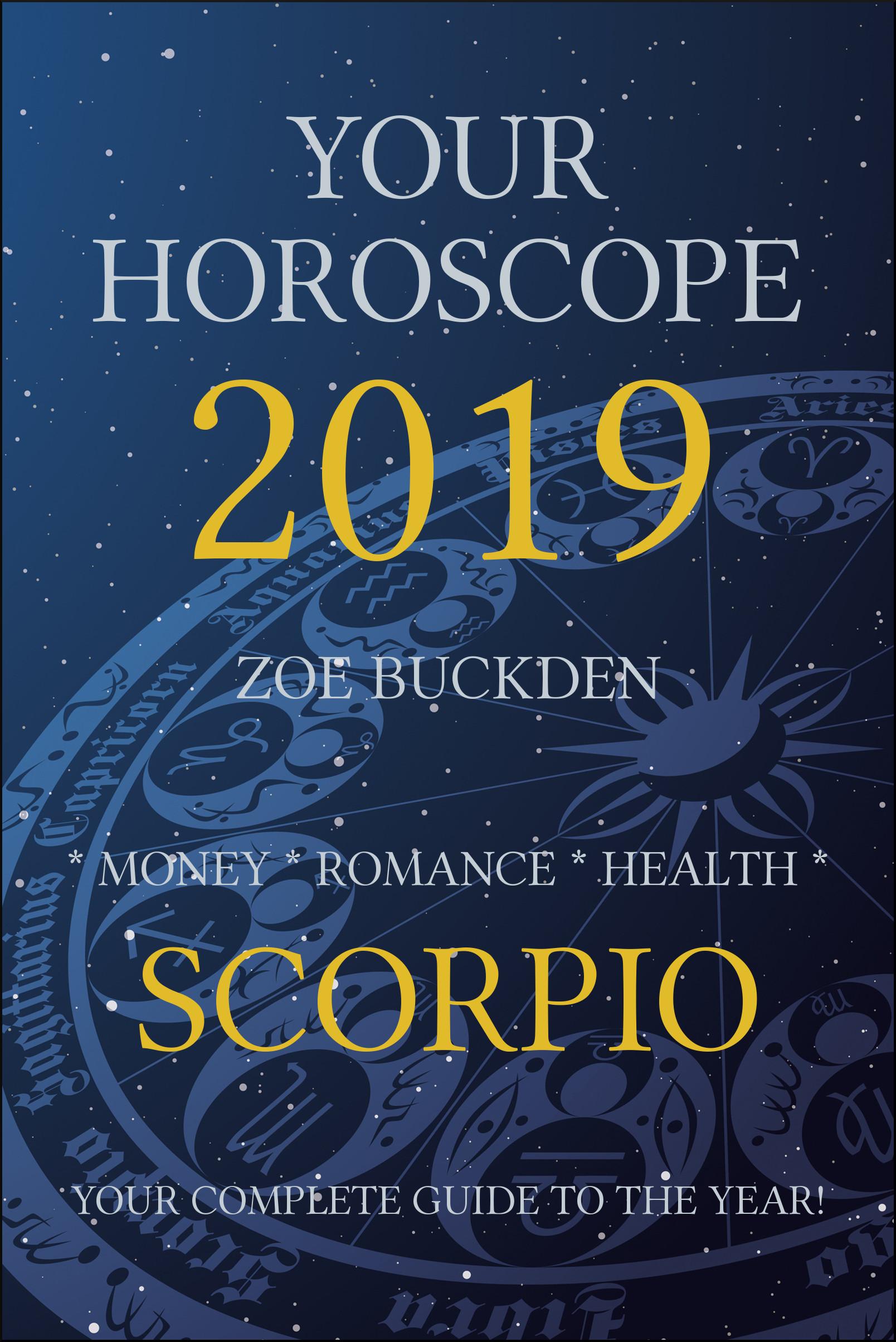 Your Horoscope 2019: Scorpio, an Ebook by Zoe Buckden