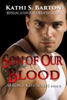 Kathi S Barton - Son of Our Blood