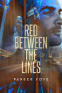 Red Between the Lines by Parker Foye