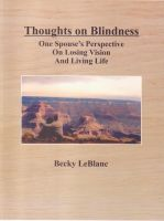 Becky LeBlanc - Thoughts On Blindness - One Spouse's Perspective On Losing Vision and Living Life