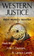 Western Justice (Three Western Writers - Three Mystery Novellas) by Mark Reps