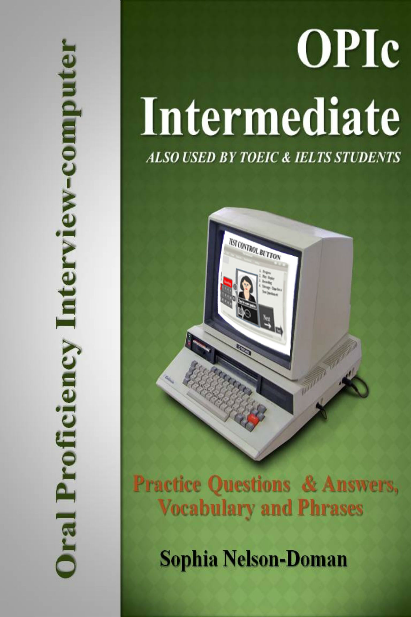 OPIc Intermediate: OPIc - ACTFL Speaking Test Preparation, an Ebook by  Sophia Nelson-Doman