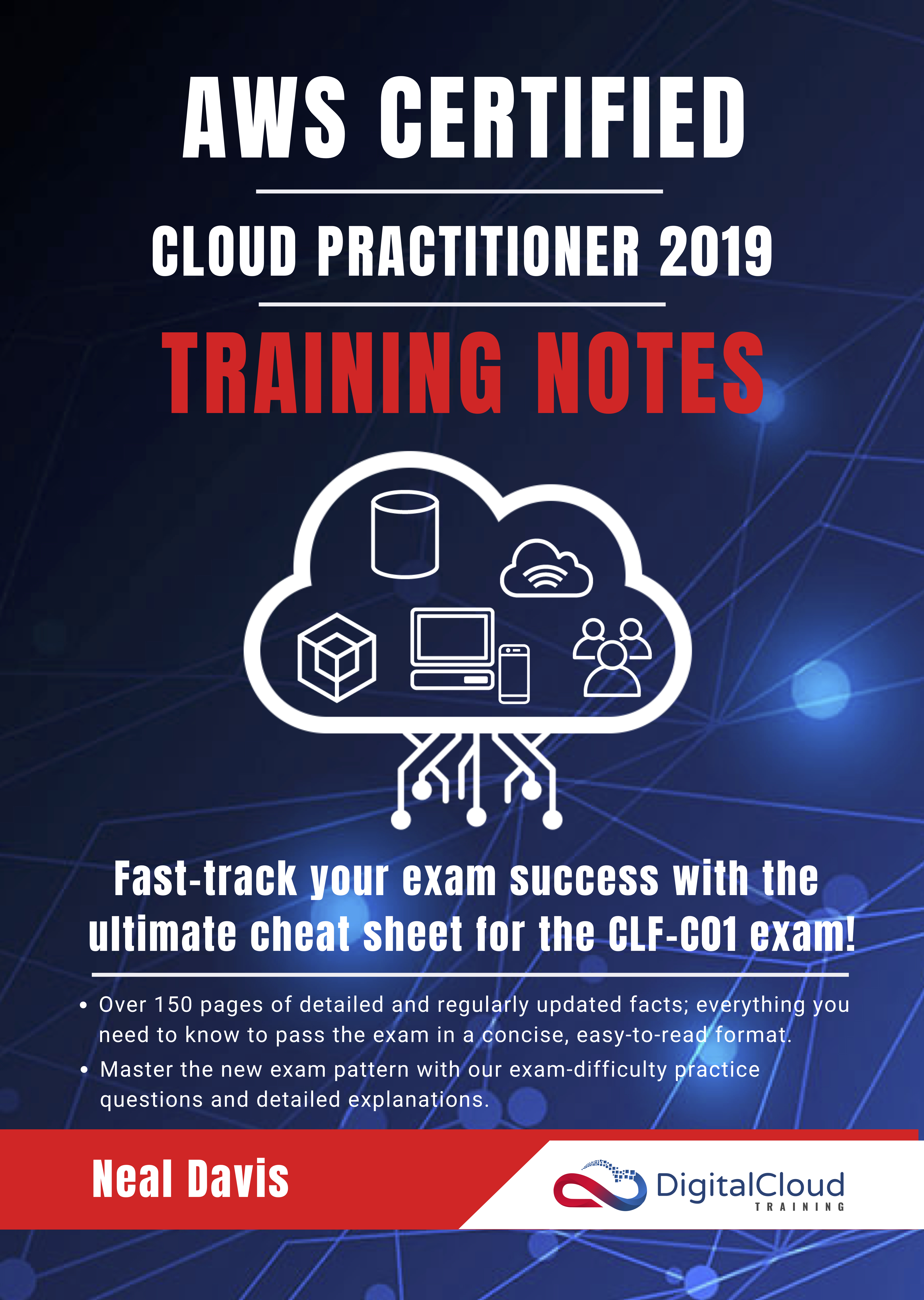 AWS Certified Cloud Practitioner Training Notes 2019, an Ebook by Neal Davis