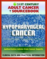 Progressive Management - 21st Century Adult Cancer Sourcebook: Hypopharyngeal Cancer - Clinical Data for Patients, Families, and Physicians