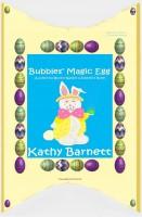 Kathy Barnett - Bubbles' Magic Egg:  A Colorful Bunny Rabbit Children's Book