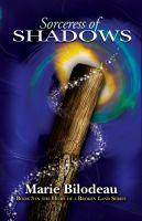 Marie Bilodeau - Sorceress of Shadows (Book Three: Heirs of a Broken Land)
