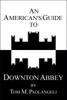 Tom Paolangeli - An American's Guide to Downton Abbey