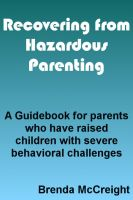 Cover for 'HEALING FROM HAZARDOUS PARENTING:  How to Fix Yourself When You Can't Fix Your Kid'