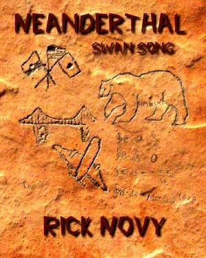 Smashwords – Neanderthal Swan Song – a book by Rick Novy