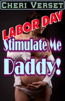 Cheri Verset - Labor Day - Stimulate Me Daddy (incest family orgy pregnant sex)