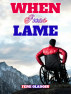 When I Was Lame- Femi Oladosu by Morim Ayobami Paul