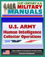 Progressive Management - 21st Century U.S. Military Manuals: U.S. Army Human Intelligence (HUMINT) Collector Operations FM 2-22.3 (FM 34-52) - Interrogation, Enemy Combatants, POWs, Detainees, Military Police