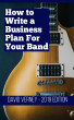 How to Write a Business Plan For Your Band by David Verney