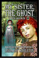 Linda Joy Singleton - My Sister, The Ghost: Twin Again
