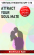 Veritable Thoughts (1499 +) to Attract Your Soul Mate by Nicholas Mag