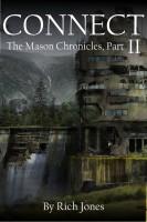 Rich Jones - Connect - The Mason Chronicles, Part 2