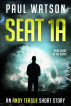 Seat 1A: An Andy Teague Short Story by Paul Watson
