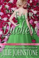 Julie Johnstone - My Fair Duchess