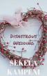 Disastrous Wedding by Sekela Kampeni