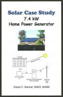 Robert C. Brenner - Solar Case Study: 7.4 kW Home Power Generator