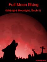 Eren Reverie - Full Moon Rising (Midnight Moonlight, Book 5)