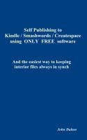 Self Publishing to Kindle / Smashwords / Createspace using  ONLY  FREE  software