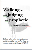 Walking in and Judging the Prophetic