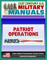 Progressive Management - 21st Century U.S. Military Manuals: Patriot Battalion and Battery Operations - FM 44-85 (Value-Added Professional Format Series)