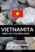 Libro de Vocabulario Vietnamita: Un Método Basado en Estrategia by Pinhok Languages