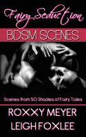 Roxxy Meyer - Fairy Seduction: BDSM Scenes from 50 Shades of Fairy Tales