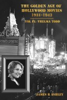 James R Ashley - The Golden Age of Hollywood Movies: Vol IX, Thelma Todd