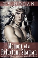Ty Nolan - Memoir of a Reluctant Shaman (A Story of Native American Magical Realism)
