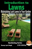 Dueep Jyot Singh - Introduction to Lawns - Maintaining Lush Lawns in Your Garden