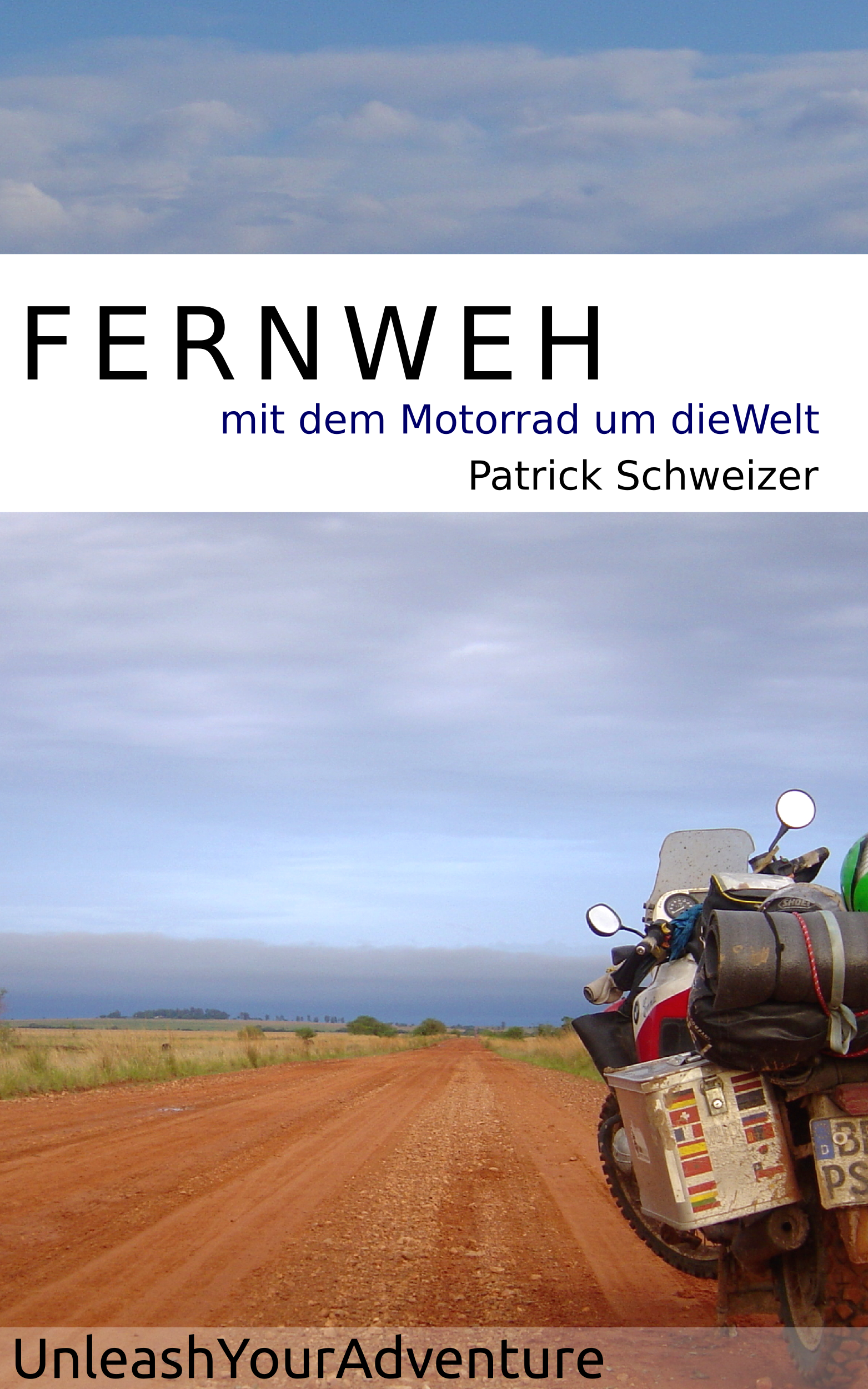 smashwords fernweh mit dem motorrad um die welt a. Black Bedroom Furniture Sets. Home Design Ideas