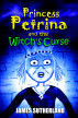 Princess Petrina and the Witch's Curse by James Sutherland