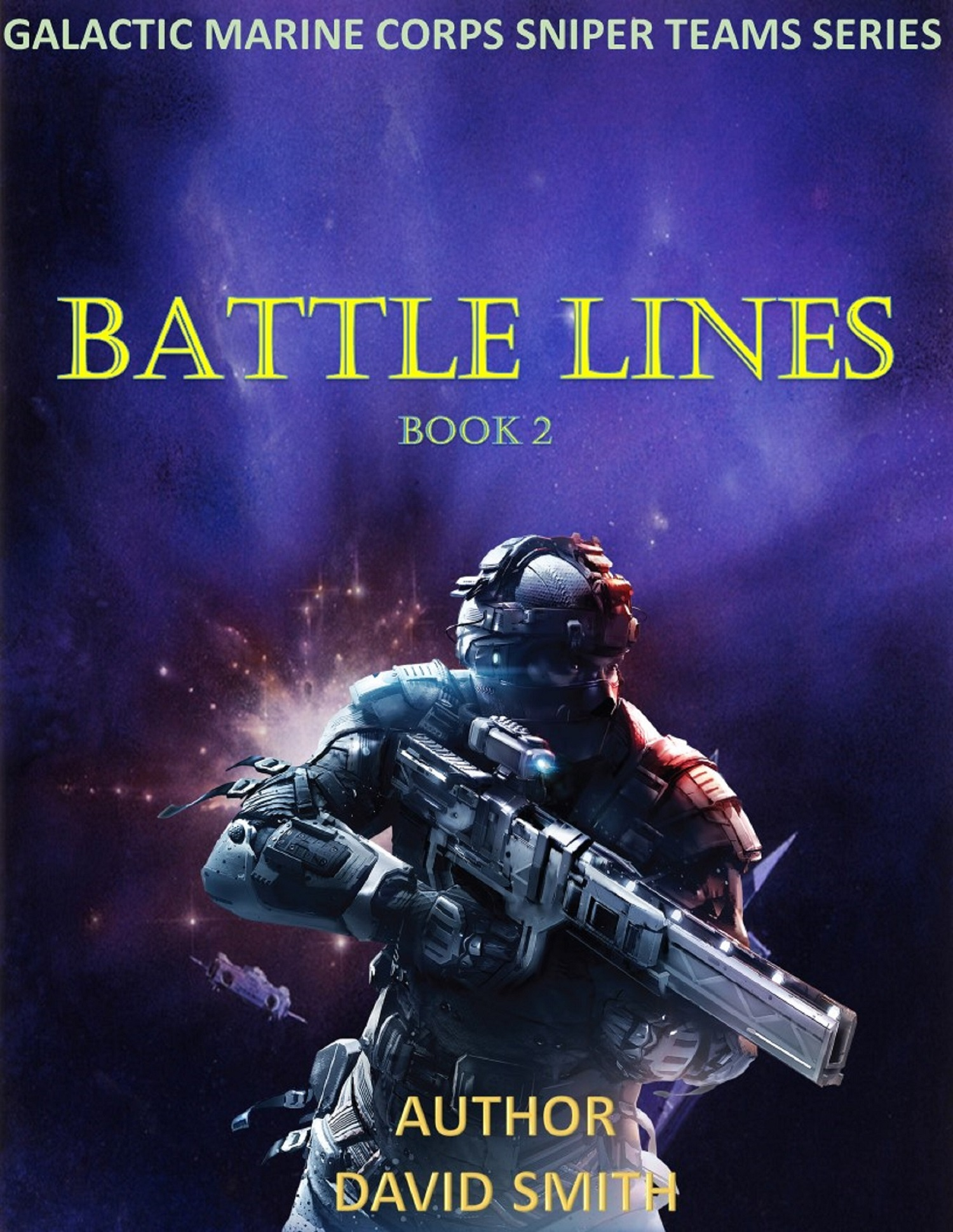Galactic Marine Corps Sniper Teams Battle Lines An Ebook By David Smith
