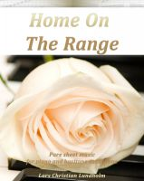 Pure Sheet Music - Home On The Range Pure sheet music for piano and baritone saxophone arranged by Lars Christian Lundholm