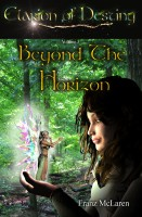 Franz McLaren - Beyond the Horizon (Volume 3 of the Clarion of Destiny epic fantasy)