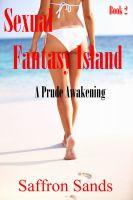 Saffron Sands - Sexual Fantasy Island~A Prude Awakening