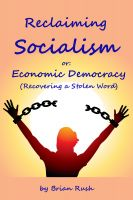Cover for 'Reclaiming Socialism, or: Economic Democracy (Recovering a Stolen Word)'