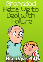 Hiten Vyas - Granddad Helps Me To Deal With Failure (Afternoons With Granddad Series)