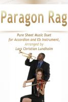Pure Sheet Music - Paragon Rag Pure Sheet Music Duet for Accordion and Eb Instrument, Arranged by Lars Christian Lundholm